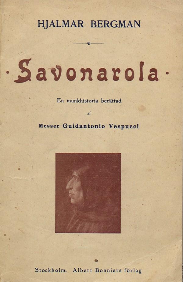 Savonarola. En munkhistoria berättad av Messer Guidantonio Vespucci, roman. Bokomslag till första upplagan, 1909.